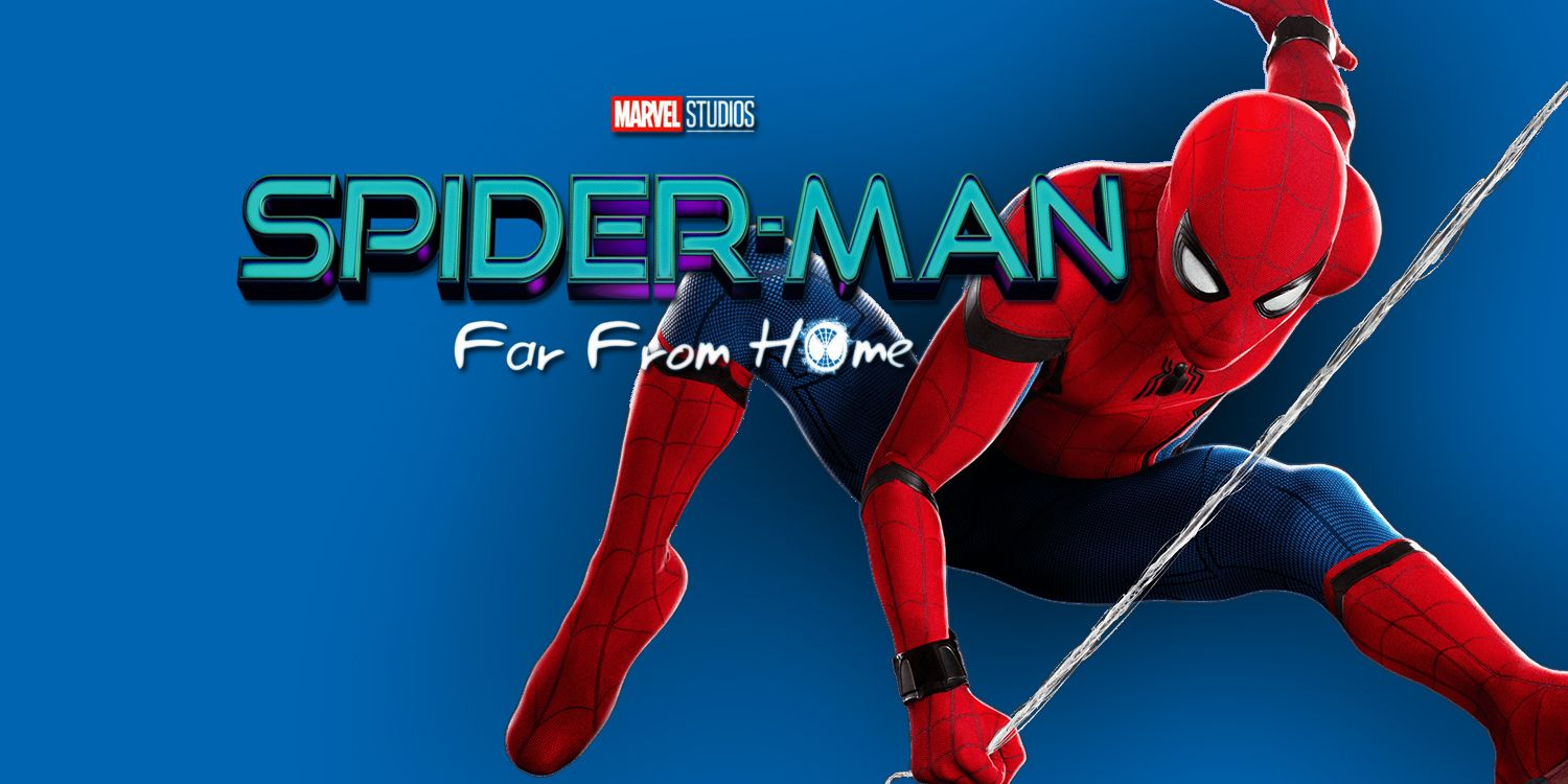 spider-man: far from home movie trailer, cast, every update you need