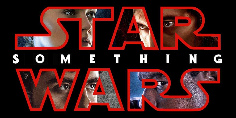 Predicting The Star Wars 9 Title | ScreenRant
