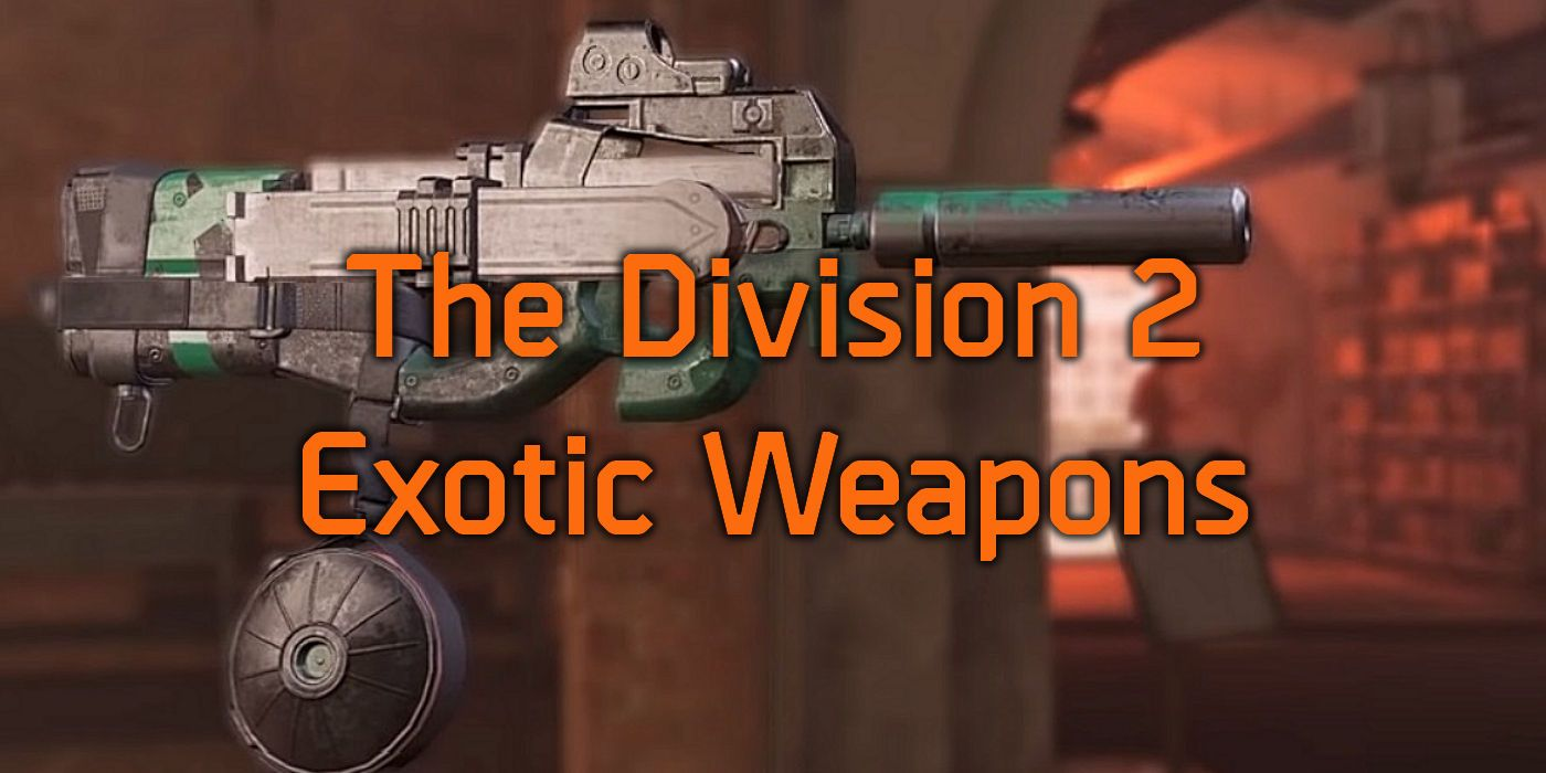 division 2 exotic weapons