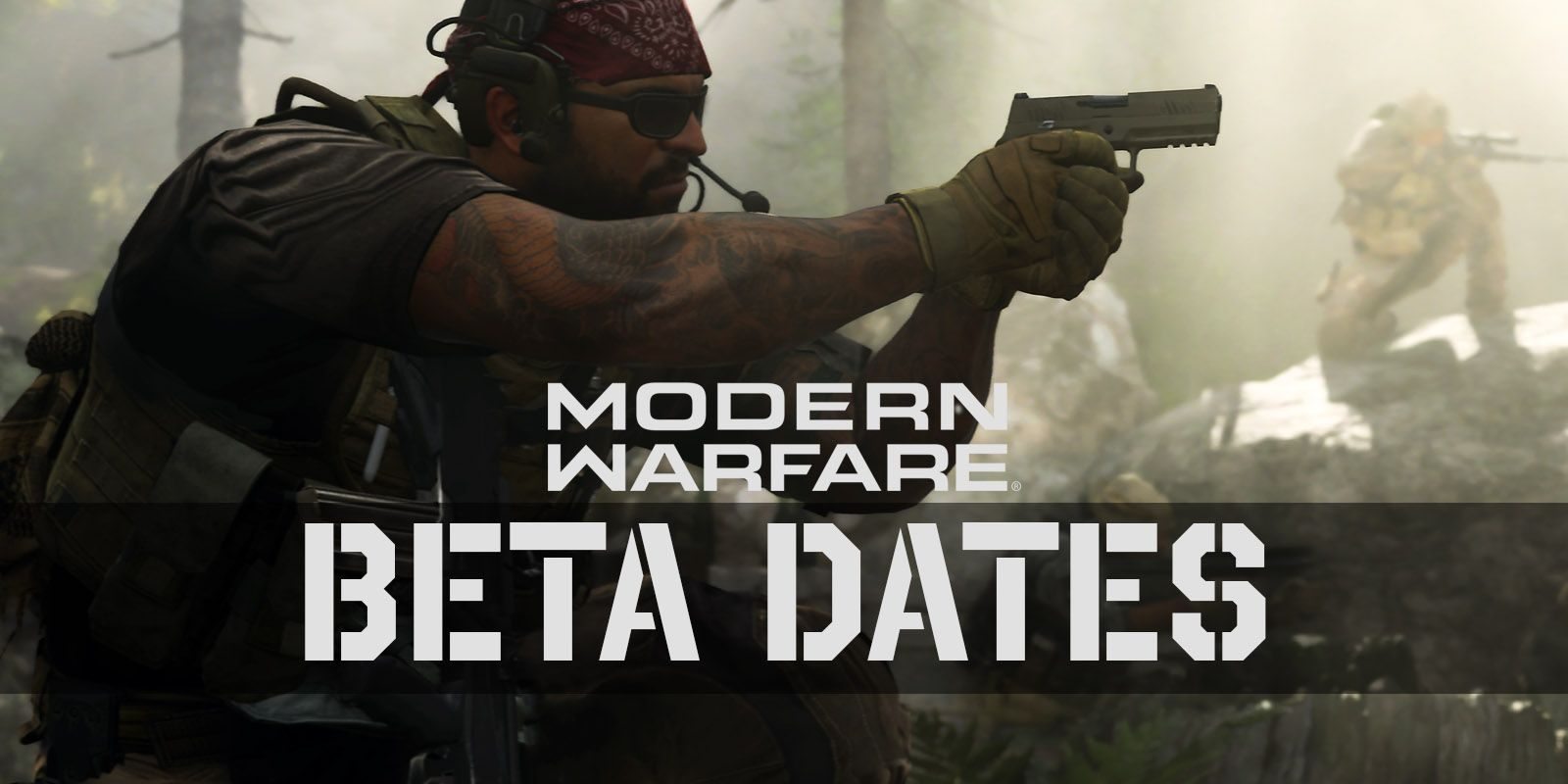 Call of Duty: Modern Warfare Beta Dates For PC, PS4, & Xbox One