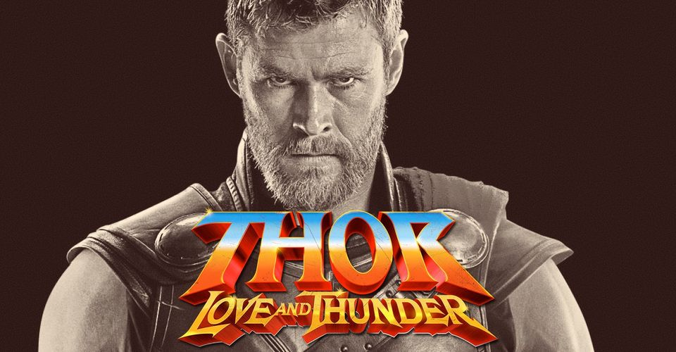 Everything We Know (So Far) About Thor 4 (Love and Thunder)