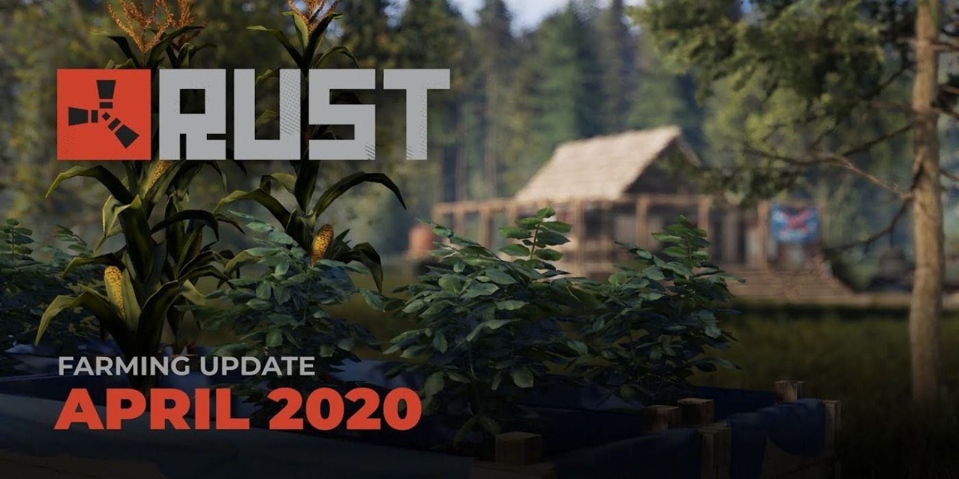 Rust Farming 2 0 Basics New April 2020 Update Screen Rant