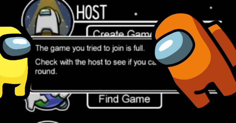 Among Us Troubleshooting How To Host A Game When Servers Are Full